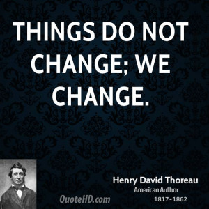 Henry David Thoreau Change Quotes
