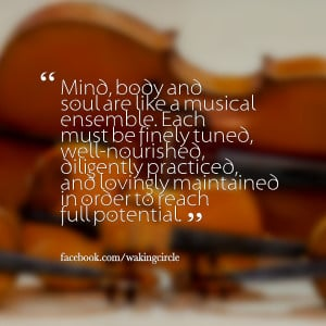 Quotes Picture: mind, body and soul are like a musical ensemble each ...