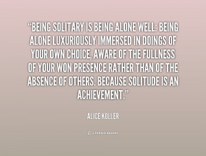 quote-Alice-Koller-being-solitary-is-being-alone-well-being-191814.png