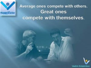 Competition quotes, Vadim Kotelnikov: Average ones compete with others ...