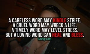 word may kindle strife. A cruel word may wreck a life. A timely word ...