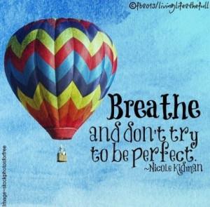 Breathe quote via Living Life at www.Facebook.com/LivingLife2theFull