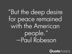 But the deep desire for peace remained with the American people.. # ...