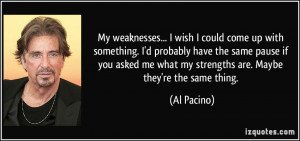quote-my-weaknesses-i-wish-i-could-come-up-with-something-i-d-probably ...