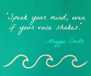 Very encouraging quote from the lovely Maggie Smith!