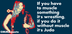 Funny Girl Wrestling Quotes On judo versus wrestling