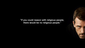 Stupid Quotes Wallpaper 1366x768 Stupid, Quotes, Dr, House, Religion ...