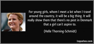 For young girls, whom I meet a lot when I travel around the country ...
