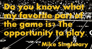 ... part of the game is? The opportunity to play