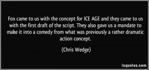 More Chris Wedge Quotes