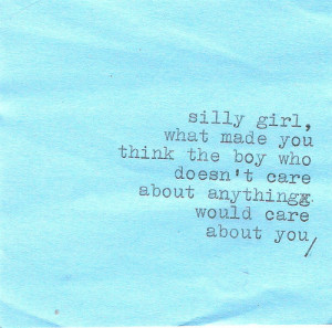 quote quotes you care sayings saying Silly heartbreak naive