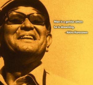 Akira Kurosawa - Film Director Quotes