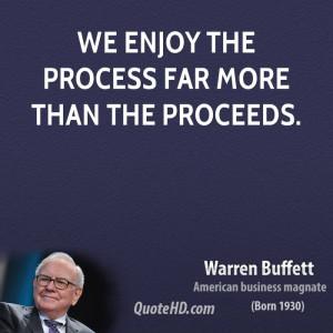 warren-buffett-warren-buffett-we-enjoy-the-process-far-more-than-the ...
