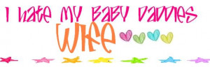 Hate my Baby Daddies Wife – Baby Quote