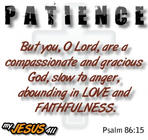 ... compassion, and gracious, longsuffering, and plenteous in mercy and