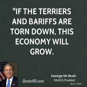 If the terriers and bariffs are torn down, this economy will grow.