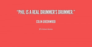 quote Colin Greenwood phil is a real drummers drummer 182994 1 png
