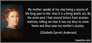 My mother speaks of my step being a source of life-long pain to her ...
