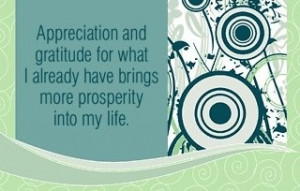 ... already have brings more prosperity into my life.~ Louise L. Hay