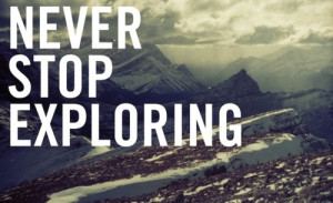 quotes about life never stop exploring Quotes about Life 116 Never ...