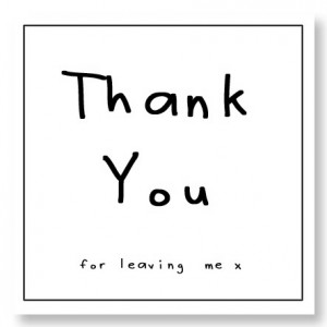 Quotes and Sayings, relationships, Thankyou for leaving me, x. photo ...