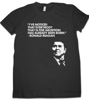 Pro-life Anti-abortion Ronald Reagan Quote T-shirt - DTG print on ...