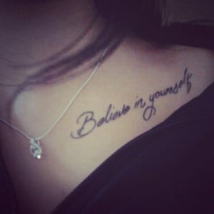 believe in yourself quote on girls collarbone