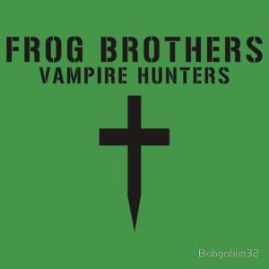 TShirtGifter presents Frog Brothers Vampire Hunters