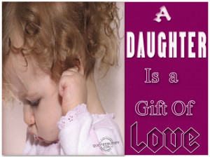 Quotes About Daughters Love For Parents: A Daughter Is A Gift From God ...