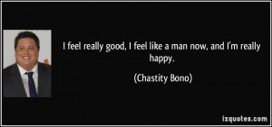 quote-i-feel-really-good-i-feel-like-a-man-now-and-i-m-really-happy ...