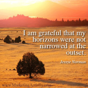 ... that my horizons were not narrowed at the outset. Jessye Norman