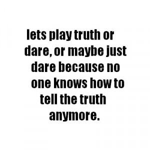Truth or Dare quote