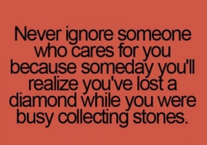 Quotes On People Who Ignore You Never Ignore Someone Who Cares