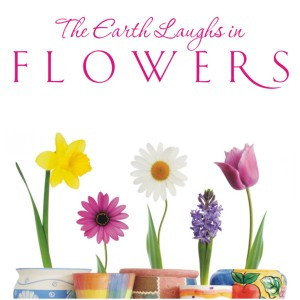"""The Earth Laughs In Flowers """" ~ Spring Quote"""