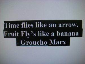 Groucho marx, quotes, sayings, on time, humorous