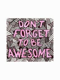 """Don't Forget To Be Awesome """" ~ Summer Quote"""