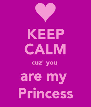 You Are Princess Keep Calm