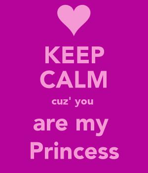 You Are Princess Keep Calm