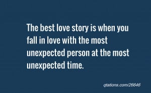 The best love story is when you fall in love with the most unexpected ...