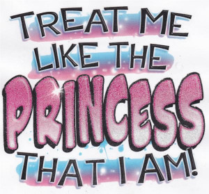 Treat her like a ''princess &She will treat you like a ''king. ¥