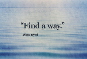 Can't-Quit Quotes from Swimmer Diana Nyad