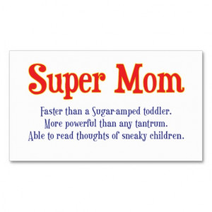 Funny Super Mom gifts and cards for your super mom Business Card ...