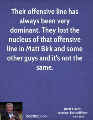 Their offensive line has always been very dominant. They lost the ...