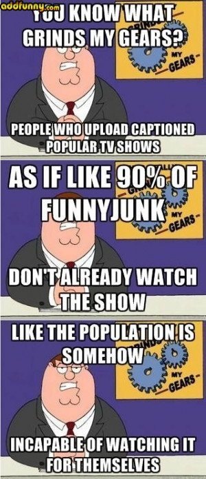 You Know What Grinds My Gears? random
