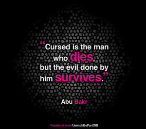 abu-bakr-quote-cursed-is-the-man-who-dies-but-evil-survives.jpg