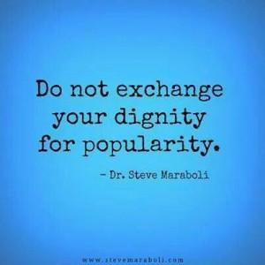 Dignity vs Popularity