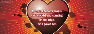 My EX Girlfriends Status Said Suicidal Facebook Cover Layout