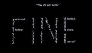 ... like+im+a+failure,depressed,+unhappy,+trapped,+broken,+used,+hated.jpg