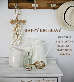 ... Birthday Wishes – May you birthday be filled with happiness and joy