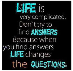 , Life Quotes, Finding Answers, True, Quotes Life, Complicated, Life ...